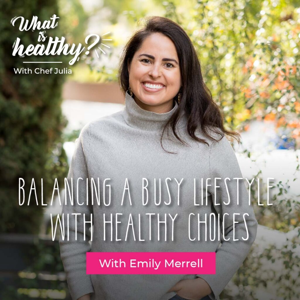 Emily Merrell Podcast Balancing a Busy Lifestyle