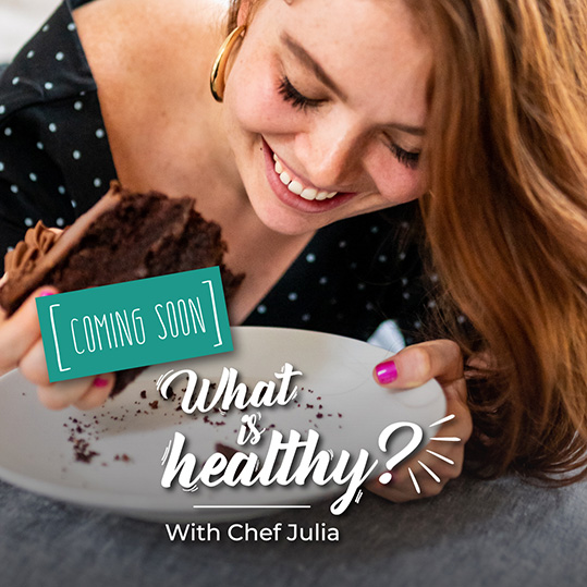 Chef Julia What is healthy Podcast
